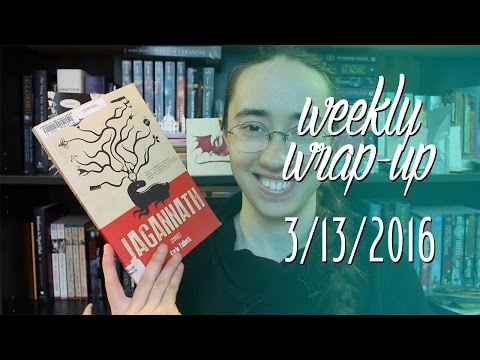 Weekly Wrap-Up | March 13, 2016 #booktubesff
