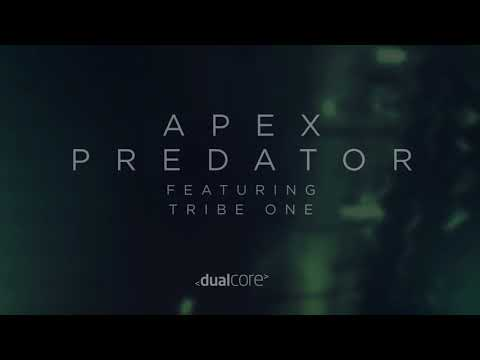 Dual Core / Apex Predator (ft. Tribe One) [PREVIEW]