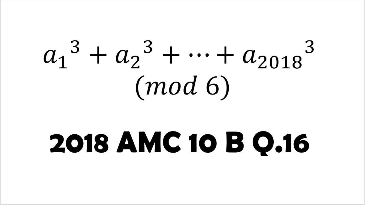 Numbers in Mod 6: 2018 AMC 10 B Problem 16