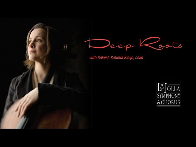 Deep Roots - La Jolla Symphony and Chorus