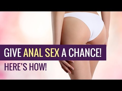 Give Anal Sex a Chance! Here's How. {🎙PODCAST }