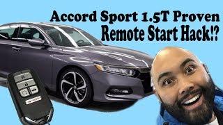 Honda Accord Sport 1.5T Proven Remote Start Hack!? 2018 2019