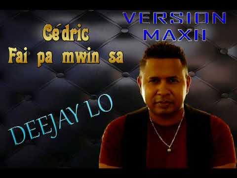 DEEJAY LO x CEDRIC - Fai Pa Mwin Sa (Version Maxii Sega)