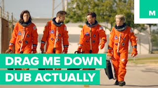 One Direction - Drag Me Down | Dub Actually