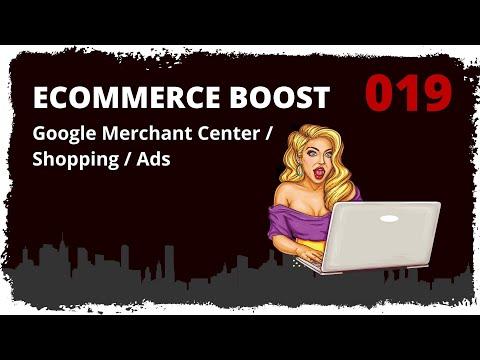 ecommerce boost #019: Google Merchant Center / Shopping / Ads - Grundlagen