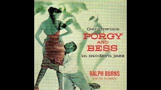 Ralph Burns and His Orchestra - I Loves You Porgy