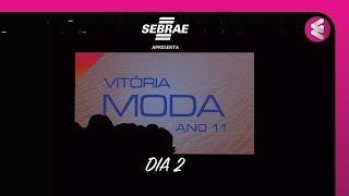 Vitória Moda ANO 11- Dia 2