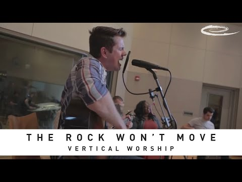 VERTICAL WORSHIP - The Rock Won't Move: Song Sessions