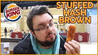 Burger King Stuffed Hash Brown Review