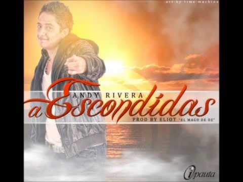 A Escondidas - Andy Rivera (Prod. By Eliot El Mago D OZ)
