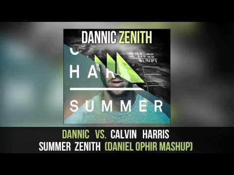 Calvin Harris vs Dannic  Summer Zenith Daniel Ophir Mashup