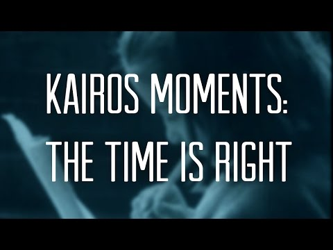 Kairos Moments: The Time is Right - Jon Hand