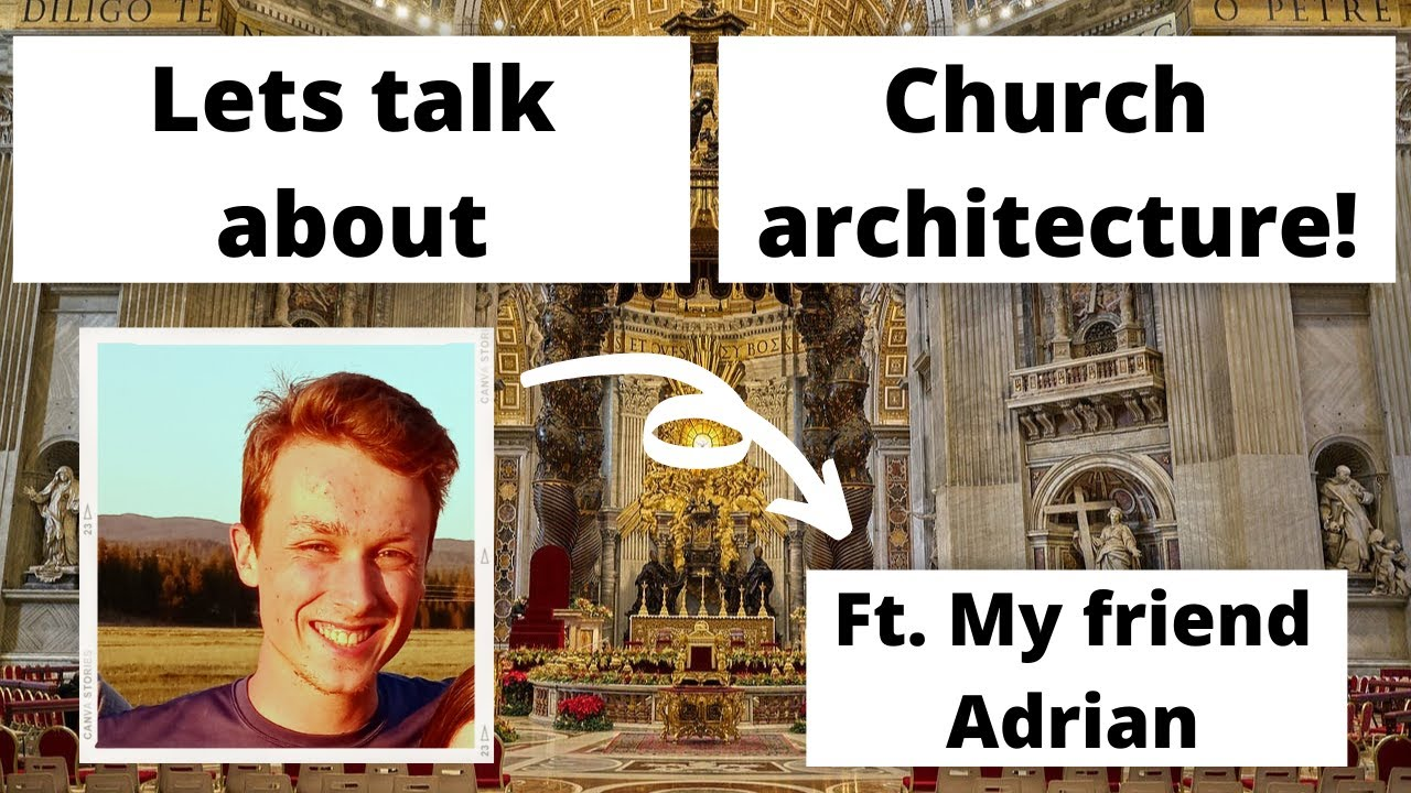 Catholic Church Architecture Overview!