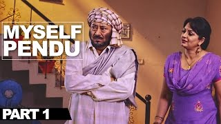 MySelf Pendu - Part 1 | Best Punjabi Comedy Movie | Jaswinder Bhalla Upasana Singh Preet Harpal