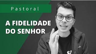 A FIDELIDADE E MISERICÓRDIA DO SENHOR | Rev. Leonardo Tobias | Salmo 3