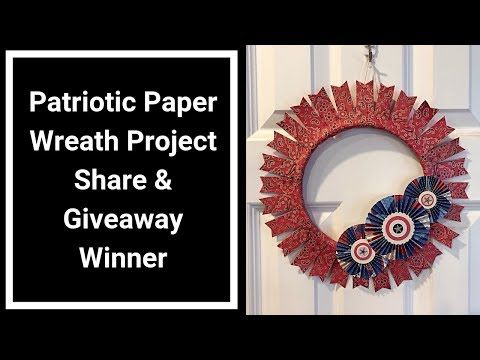 Paper Wreath Project Share and Giveaway Winner Announcement