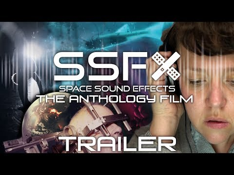 SSFX (Space Sound Effects) The Anthology Film Trailer