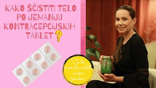 Kako sčistiti telo po jemanju kontracepcijskih tablet? Jelena Dimitrijević