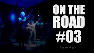 ANFEAR - ON THE ROAD - Espaço Magma #03