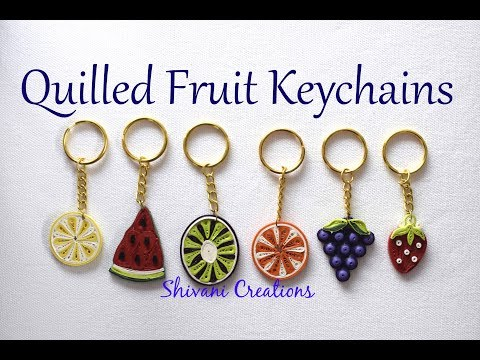 Quilled Fruit Keychain/ DIY Keychain/ Quilling Fruits