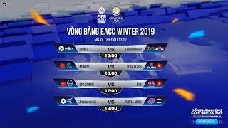 Đại chiến 2 đội Việt Nam và Trung Quốc - Vòng Bảng Day 2 | EACC Winter 2019