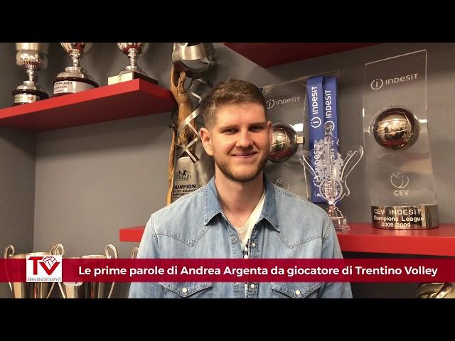 Le prime parole da giocatore di Trentino Volley di Andrea Argenta
