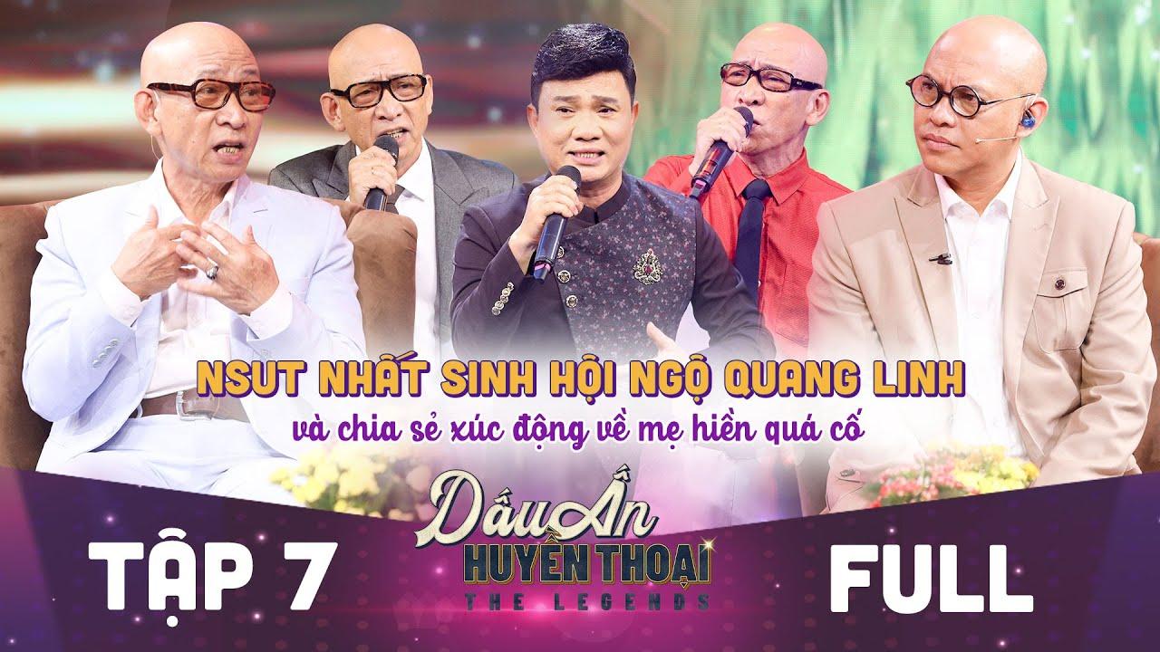 Dấu ấn huyền thoại | Tập 7 full: NSUT Nhất Sinh hội ngộ Quang Linh và chia sẻ thắt lòng về mẹ hiền