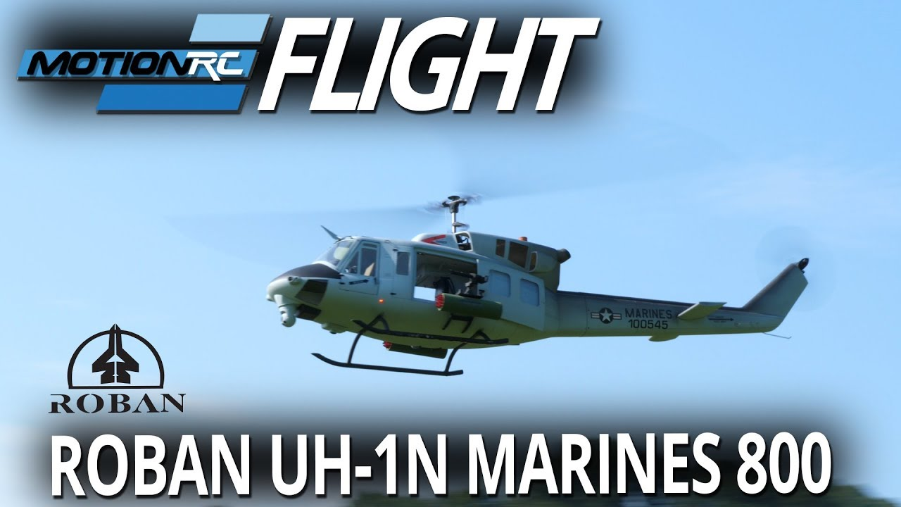 Roban UH-1N Marines 800 Sized Scale Helicopter - Flight Review - Motion RC