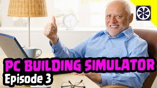 DO YOU LIKE CATS AND COUNTRY MUSIC? | PC Building Simulator Episode 3