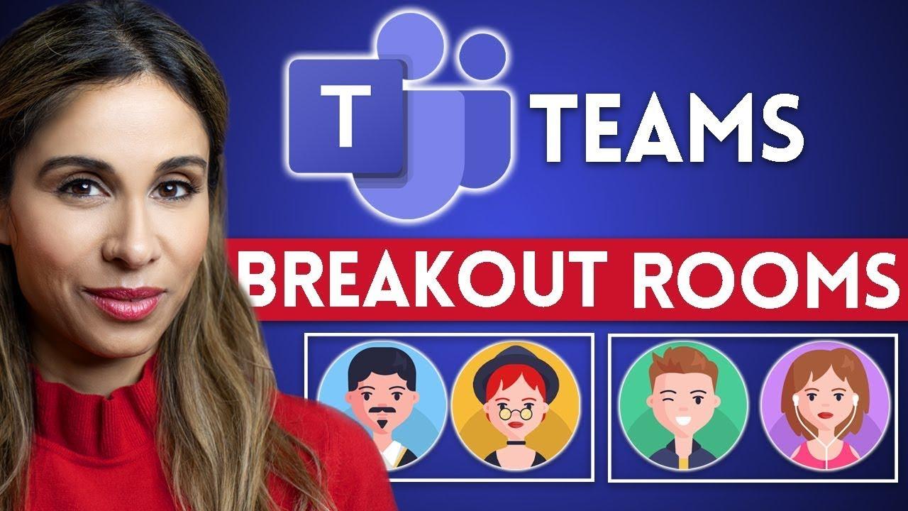 Master Virtual Breakout Rooms in Microsoft Teams (2021)