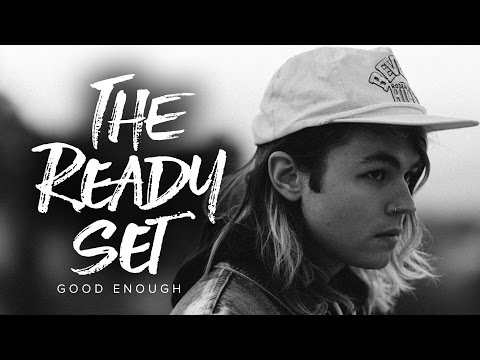 The Ready Set - Good Enough (Official Music Video)