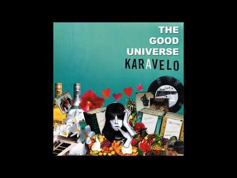 Karavelo - The Good Universe [HD]