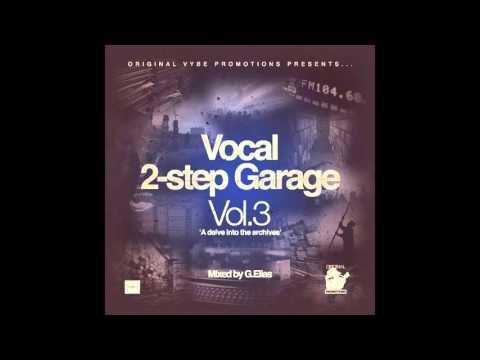 G.E. - Vocal 2 step Garage Vol. 3