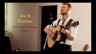 Jack Rutter • Fair Janet & Young James • Official Video (HD)