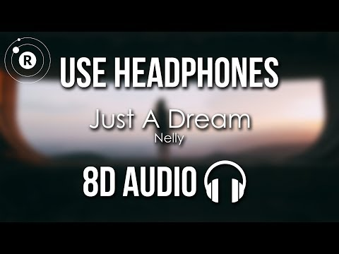 Nelly  Just A Dream 8D AUDIO
