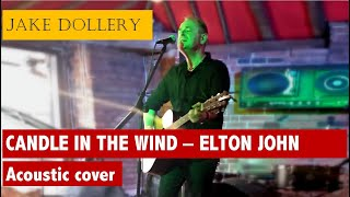Jake Dollery - Candle In The Wind (Elton John acoustic cover)