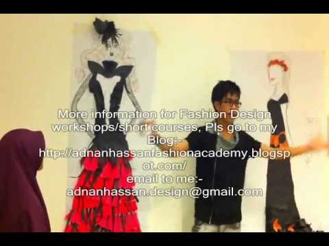 Fashion Design Workshops by ADNAN HASSAN