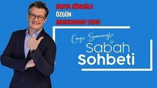 Derya Köroğlu - Özgün - Abdulvahap Semo - Cengiz Semercioğlu ile Sabah Sohbeti 17.07.2019