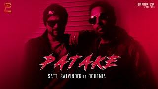 PATAKE - Satti Satvinder ft. Bohemia & Haji Springer   Official Music Video Funkbox
