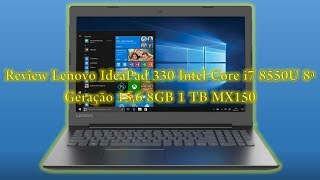 Review Lenovo IdeaPad 330 Intel Core i7 8550U 8ª Geraço 15,6 8GB 1 TB MX150