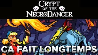 Crypt of the Necrodancer : Ca fait longtemps!