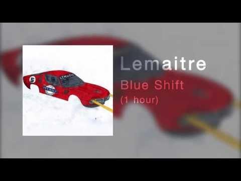 Lemaitre - Blue Shift     Seamless     1 hour