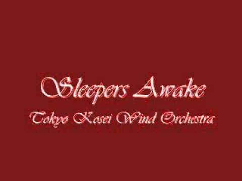 Sleepers Awake.Tokyo Kosei Wind Orchestra.