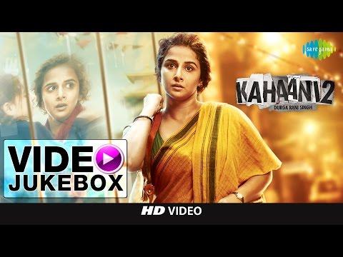 Kahaani 2 - Durga Rani Singh | Video Jukebox | Vidya Balan | Arjun Rampal | Clinton Cerejo