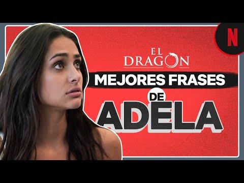Las mejores frases de Adela | El Dragón: el regreso de un guerrero