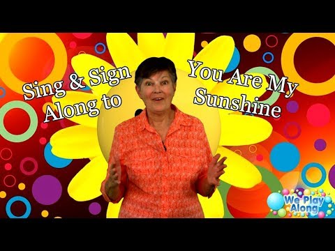 "Sing & Sign ""You Are My Sunshine"" 
