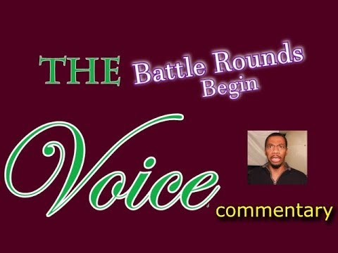 The Voice S. 13 Battle Rounds Begin (commentary)