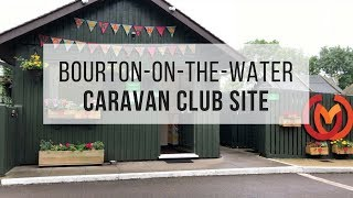 Review of the Caravan and Motorhome Club Site in Bourton on the Water