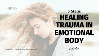 Healing Trauma in Emotional Body 5 Steps