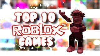 Top 10 BEST Roblox Games